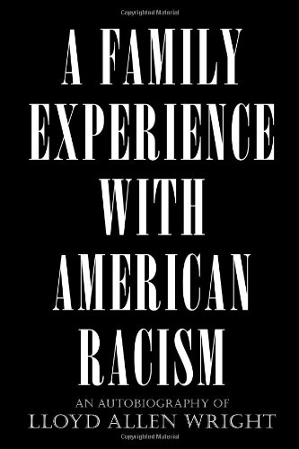 9781453537640: A Family Experience with American Racism