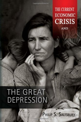 The Current Economic Crisis and the Great Depression: Philip S. Salisbury