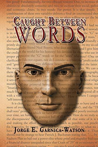 Caught Between Words: Jorge E Garnica-Watson