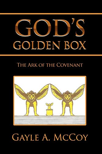 9781453540763: GOD'S GOLDEN BOX: The Ark of the Covenant