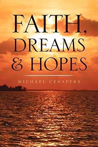 9781453546345: Faith, Dreams & Hopes