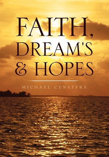 9781453546352: Faith, Dreams & Hopes