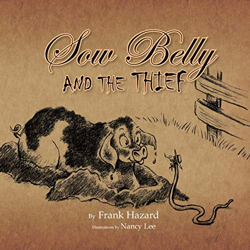 Sow Belly And The Thief: Frank Hazard