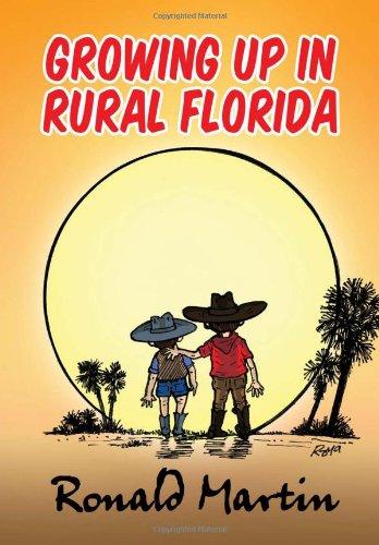 Growing Up In Rural Florida - Martin, Ronald