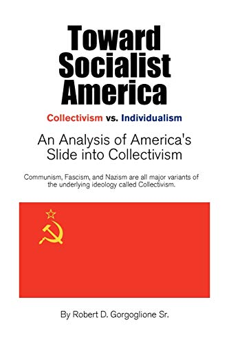 9781453551042: Toward Socialist America: An Analysis of America's Slide into Collectivism