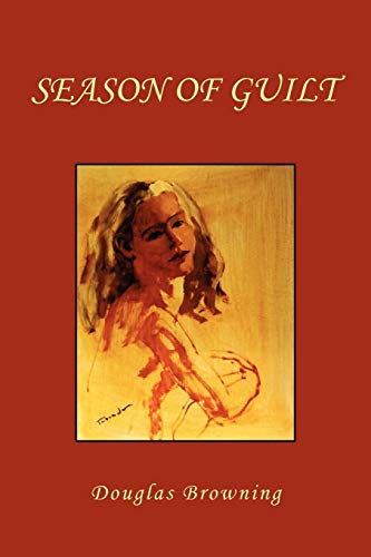 Season of Guilt: Douglas Browning