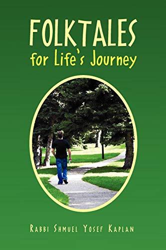 Folktales for Lifes Journey: Rabbi Shmuel Kaplan
