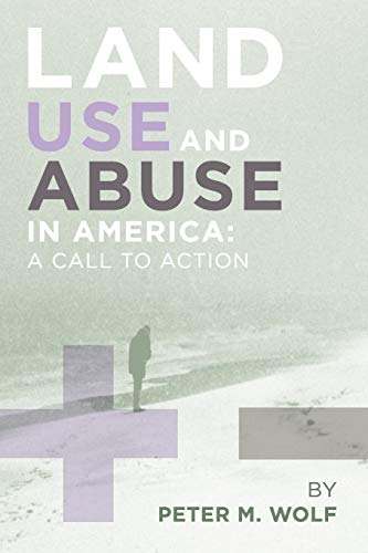 9781453552926: Land Use and Abuse in America: A Call to Action