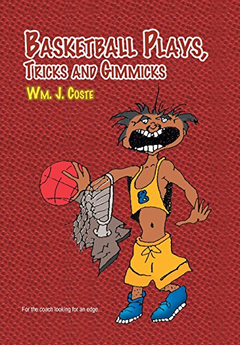 Basketball Plays, Tricks and Gimmicks: Wm J. Coste