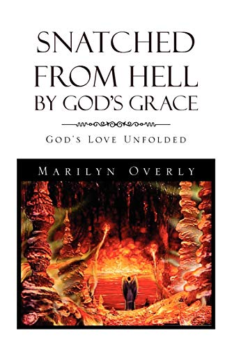 Snatched from Hell by Gods Grace: Marilyn Overly