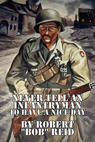 9781453555354: Never Tell an Infantryman to Have a Nice Day