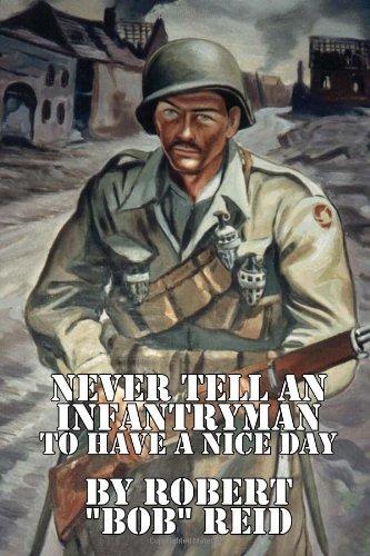 9781453555361: Never Tell an Infantryman to Have a Nice Day