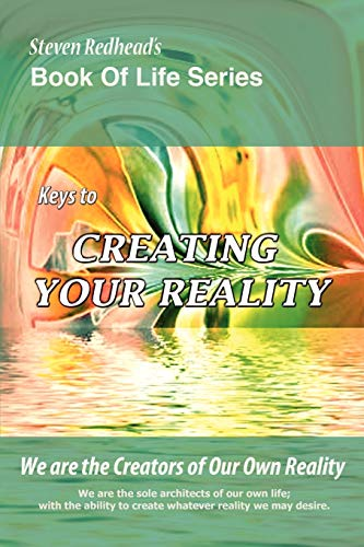 9781453555514: Keys to Creating Your Reality: Create The Life You Deserve