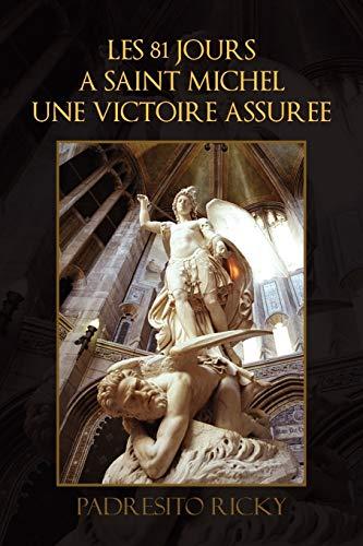 Les 81 Jours a Saint Michel Une Victoire Assuree (Paperback) - Padresito Ricky