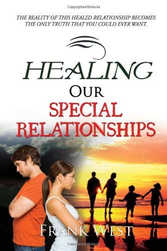 Healing Our Special Relationships: Frank West