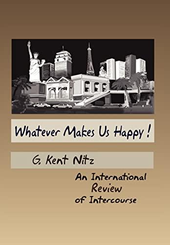 Whatever Makes Us Happy: G. Kent Nitz