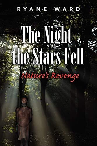 9781453556801: The Night the Stars Fell: Nature's Revenge