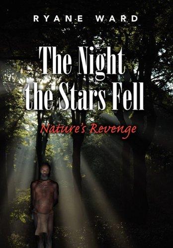 9781453556818: The Night the Stars Fell: Nature's Revenge