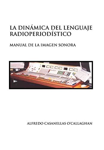 9781453557648: LA DINÁMICA DEL LENGUAJE RADIOPERIODÍSTICO (Spanish Edition)
