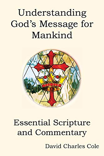 9781453557662: Understanding God's Message for Mankind: Essential Scripture and Commentary