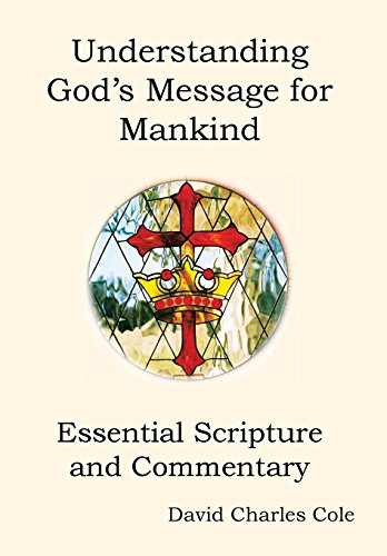 9781453557679: Understanding God's Message for Mankind: Essential Scripture and Commentary