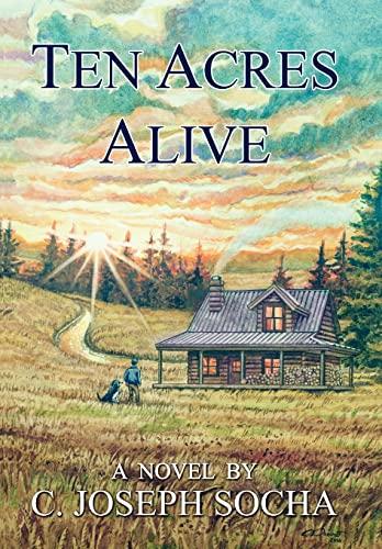 Ten Acres Alive: C. Joseph Socha