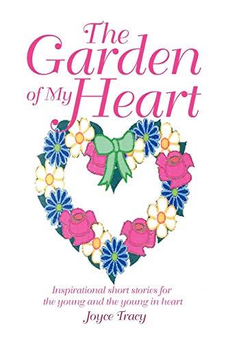 The Garden of My Heart: Joyce Tracy