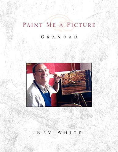 Paint Me a Picture: Nev White