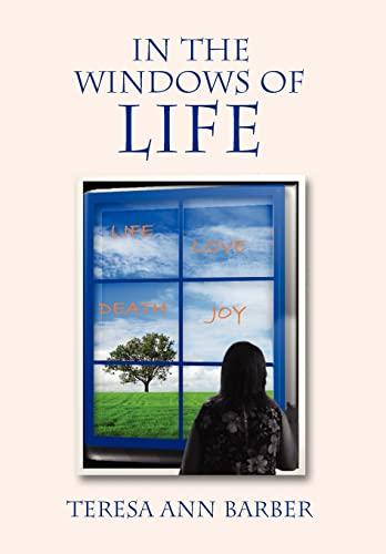 In The Windows Of Life: Teresa Ann Barber