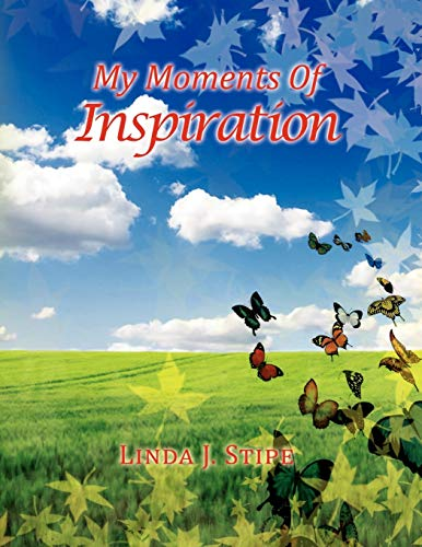 My Moments Of Inspiration: Linda J. Stipe