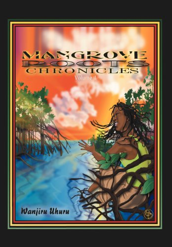 9781453566909: Mangrove Roots Chronicles