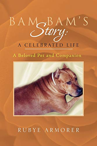 9781453569849: Bam Bam's Story: A Celebrated Life: A Beloved Pet and Companion