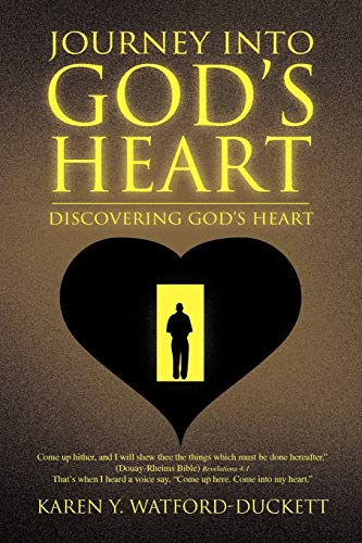 Journey Into Gods Heart: Karen Y. Watford-Duckett