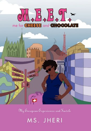 M.E.E.T. me for CHEESE and CHOCOLATE: Ms. Jheri