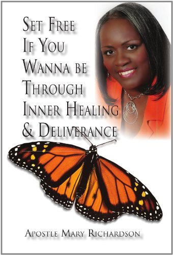 9781453572344: Set Free If You Wanna be Through Inner Healing & Deliverance