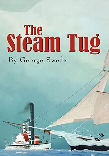 9781453572382: The Steam Tug