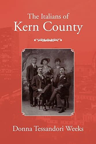 The Italians of Kern County: Weeks, Donna Tessandori