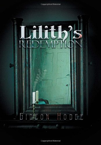 Lilith's Redemption (Hardback or Cased Book): Hodge, Gideon