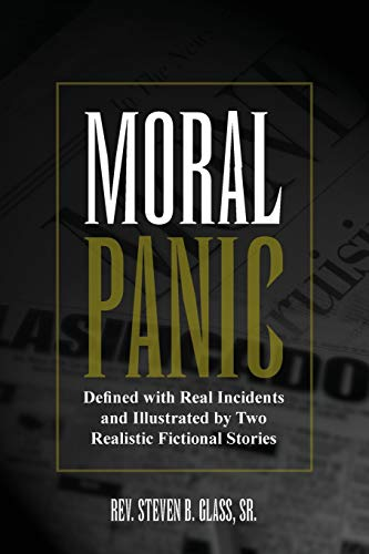 Moral Panic: Glass, Rev Steven B. Sr.