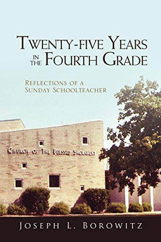 9781453573419: Twenty-five Years in the Fourth Grade: Reflections of a Sunday Schoolteacher