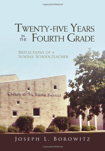 9781453573426: Twenty-Five Years in the Fourth Grade