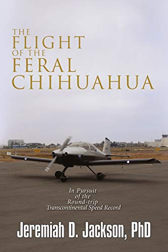 The Flight of the Feral Chihuahua: Jeremiah D. PhD Jackson