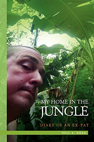 9781453575253: My Home in the Jungle: Diary of an Ex-pat