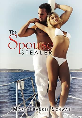 The Spouse Stealer: Schwab Mark