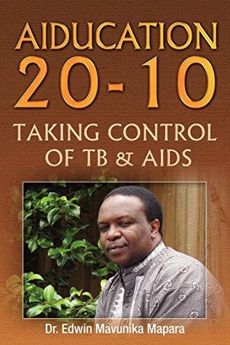 Aiducation 20-10 Taking Control of Tb AIDS: Edwin Mavunika Mapara