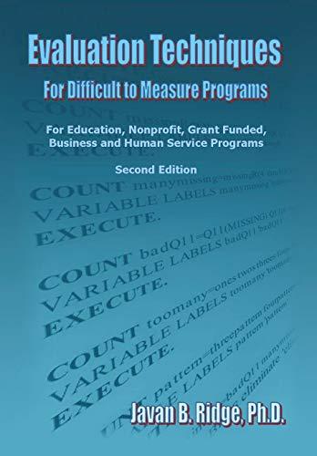 Evaluation Techniques for Difficult to Measure Programs: Javan B. Ph. D. Ridge