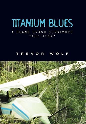Titanium Blues: Trevor Wolf
