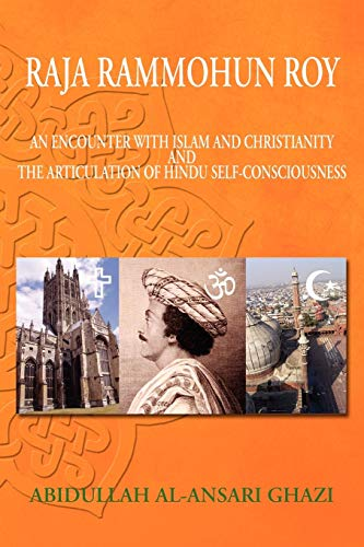 9781453580516: Raja Rammohun Roy : Encounter with Islam and Christianity and The Articulation of Hindu Self-Consciousness