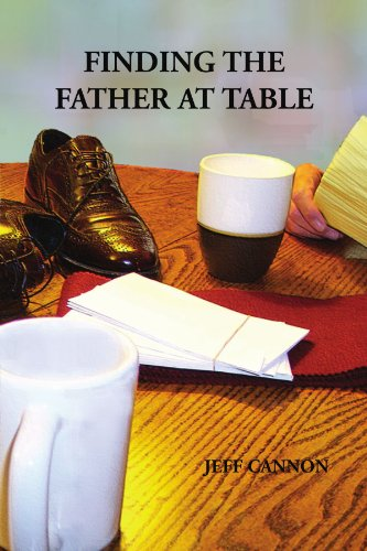 9781453580745: Finding the Father at Table