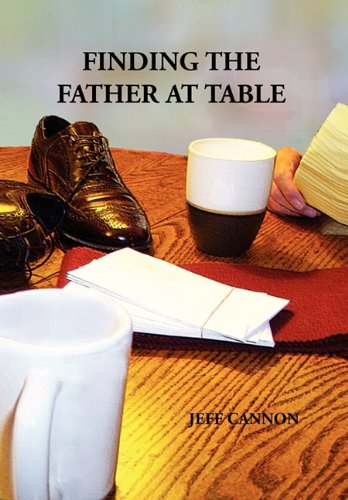 9781453580752: Finding the Father at Table